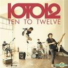 Ten To Twelve : Ten To Twelve. Debut album (Thailand Version)