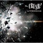 Crush! - 90's V-Rock Best Hit Cover Songs - (Japan Version)