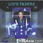 LOVE FADERS [Type B] (ALBUM+DVD) (First Press Limited Edition) (Taiwan Version)