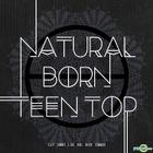 Teen Top - Natural Born Teen Top (Dream Version)
