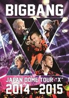 BIGBANG JAPAN DOME TOUR 2014-2015 'X' (Normal Edition)(Japan Version)