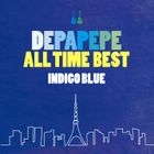 DEPAPEPE ALL TIME BEST  -INDIGO BLUE- (ALBUM+DVD) (First Press Limited Edition)(Japan Version)