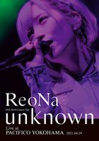 ReoNa ONE-MAN Concert TOur 'unknown' Live at PACIFICO YOKOHAMA  (First Press Limited Edition) (Japan Version)