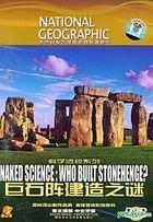 Naked Science: Who Built Stonehenge? (DVD) (China Version)