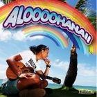 ALOOOOHANA!! (ALBUM+DVD)(Japan Version)