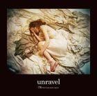 unravel (Normal Edition)(Japan Version)