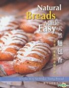 Natural Breads Made Easy