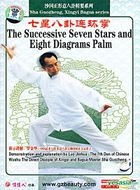 Essential Series Of Sha Guozheng's Xingyi And Bagua - The Successive Seven Stars And Eight Diagrams Palm (DVD) (English Sub...