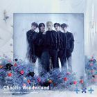 Chaotic Wonderland [Type A] (SINGLE+DVD)  (First Press Limited Edition) (Japan Version)