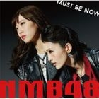 Must be now [Type B](SINGLE+DVD) (Normal Edition)(Japan Version)