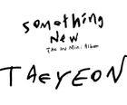 TAE YEON Mini Album Vol. 3 - Something New + Poster in Tube